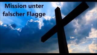 [Glaube] Mission unter falscher Flagge - Wie gefährlich sind evangelikale Christen?