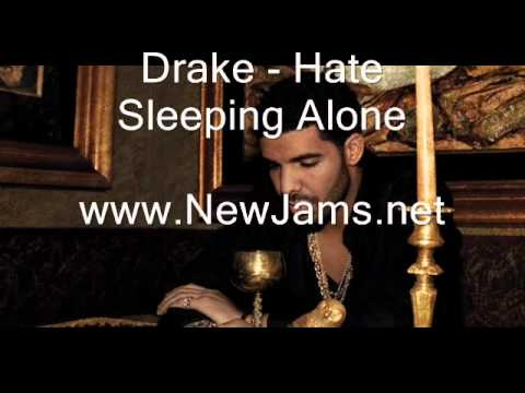 Drake - Hate Sleeping Alone (New Song 2011)