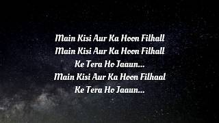 Filhaal Lyrics - Akshay Kumar new song - Jaani new song - BPraak - Me kisi ka hu filhaal