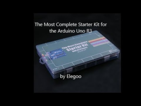 Review of The Most Complete Starter Kit by Elegoo and Lesson 0 Installing  the IDE