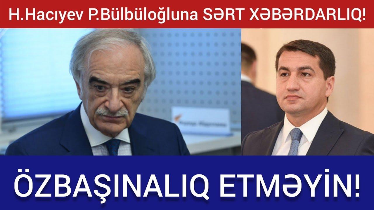Hikmət Hacıyev Polad Bülbüloğlunu tənqid etdi. Enson xeberler bugün 2020. Cebehe son veziyyet.