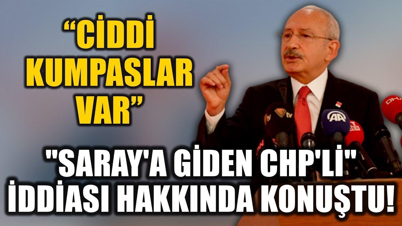 Kılıçdaroğlu 'Saray'a giden CHP'li' iddiası hakkında konuştu: Ciddi kumpaslar va