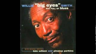 "Willie "" Big Eyes"" Smith - Tired Of Crying"
