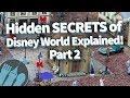 Hidden Secrets of Disney World EXPLAINED! PART 2