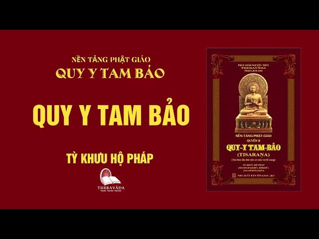 17. Quy Y Tam Bảo - Tỳ Khưu Hộ Pháp - QUY Y TAM BẢO