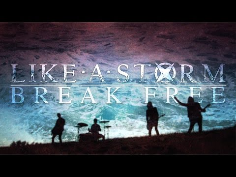 LIKE A STORM - Break Free (OFFICIAL VIDEO)