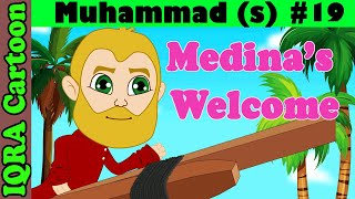 Madina's welcome || Prophet Muhammad (s) Ep 19