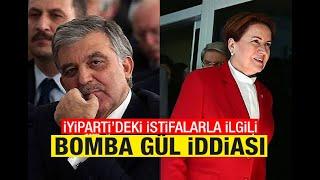 Süleyman Özışık : İyi Parti'deki istifalarda Abdullah Gül faktörü!.. Sesli Makale