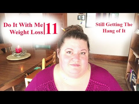 Do It With Me Weight Loss 11 - Slow Progress