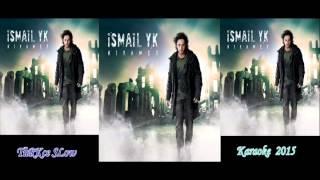 Türkce Slow - İsmail Yk - Bırakmadım Seni 2015 ( Karaoke )