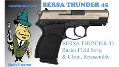 Bersa Thunder Ultra Compact 45 ACP Basics, Field strip, clean, Lube, and reassemble