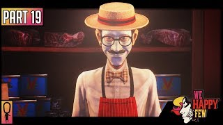 How V-MEAT is Made - Part 19 - 💊 We Happy Few  💊 (Full Release 2018) Let's Play