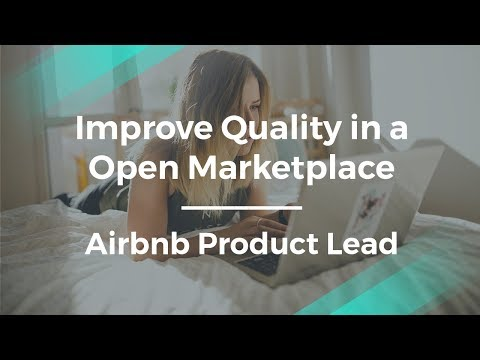 Airbnb Product Lead Talks about Improving Quality in an Open Marketplace