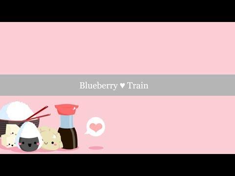 Blueberry ♥ Train [KARAOKE]