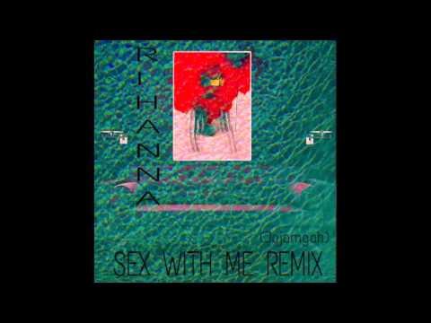 Rihanna - Sex With Me (Jojamgah Remix)