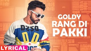 Rang Di Pakki (Lyrical) | Goldy Desi Crew | Latest Punjabi Songs 2020 | Speed Records