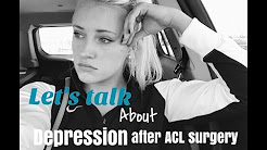 Depression after acl surgery. ITS REAL.