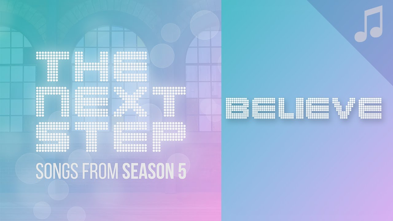 believe-songs-from-the-next-step-season-5-the-next-step