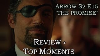 Arrow Season 2 Episode 15 - PROMISE - Review + Top Moments