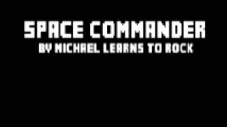 Space Commander - Michael Learns To Rock