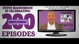 Sports Tuesday with Host Steve Manderson and Edd Hayes-200th Episode