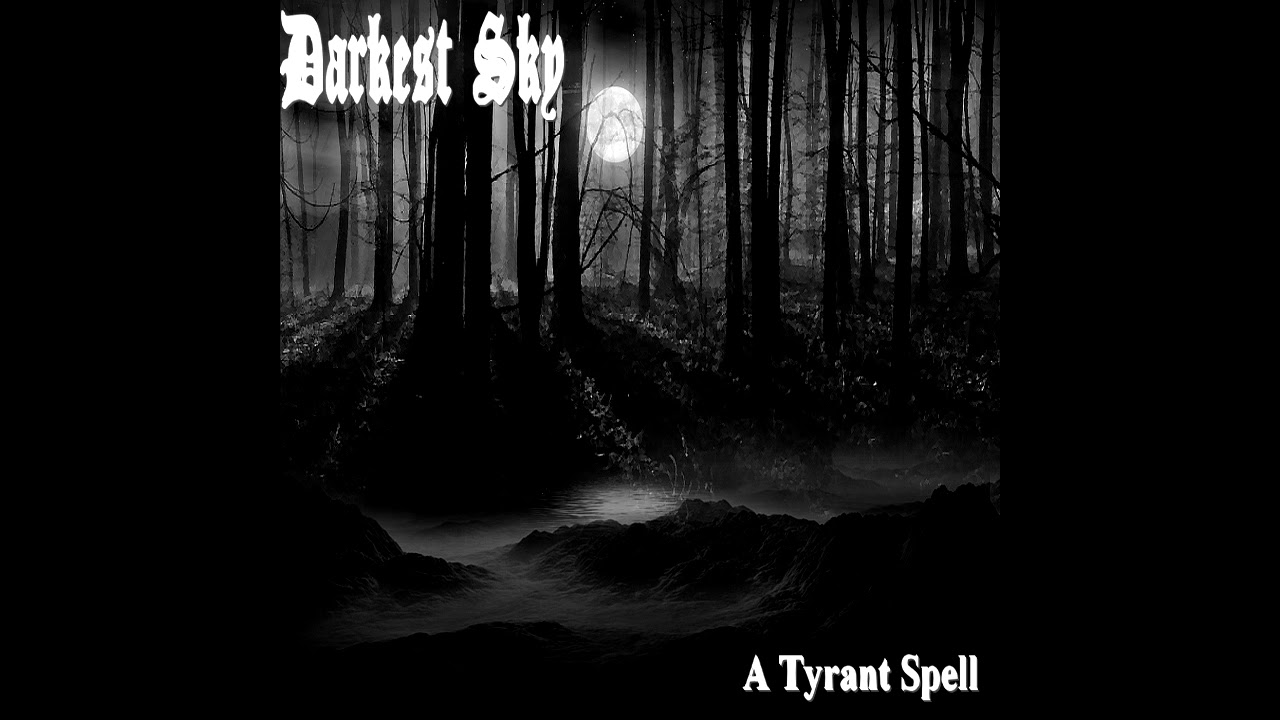 "Full Darkest Sky Album ""A Tyrant Spell"" Available on YouTube"