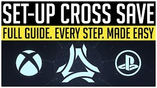 Destiny 2 | How To Setup CROSS SAVE! Full Guide, Account Transfers & More!