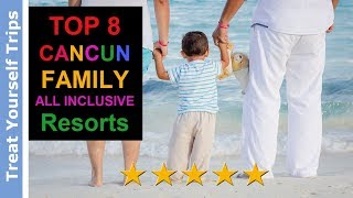 Top 8 Family All Inclusive Resorts in Cancun (Best 2019)