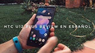 Review HTC U12 Plus al Completo en Español - El Smartphone único