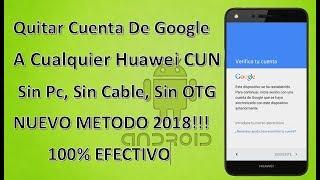 Quitar Cuenta A Huawei CUN - L03 - U29 !!!Nuevo Metodo!!! Enero 2018