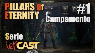 Pillars Of Eternity - Español - Gameplay - #1: Campamento