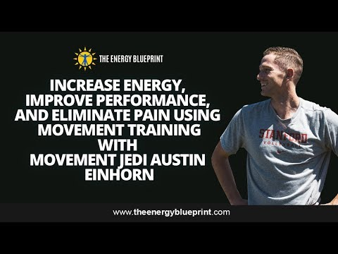 Improve Performance and Eliminate Pain using Movement Training with Austin Einhorn and Ari Whitten