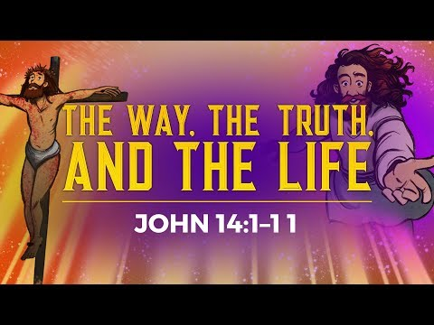 """""""I Am"""" The Way the Truth and the Life  - John 14 