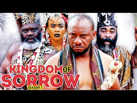 KINGDOM OF SORROW 3 - 2018 LATEST NIGERIAN NOLLYWOOD MOVIES