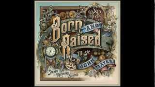 John Mayer - Born And Raised (Reprise) w/ Lyrics