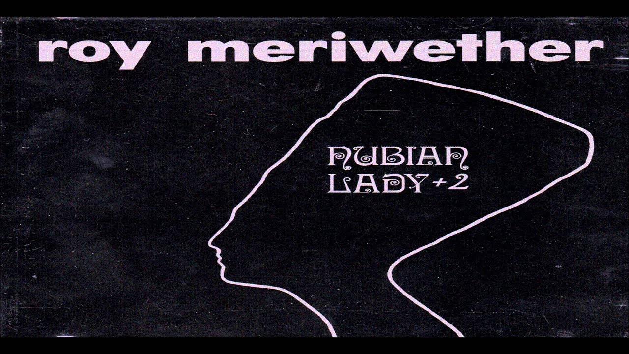 Roy Meriwether Nubian Lady