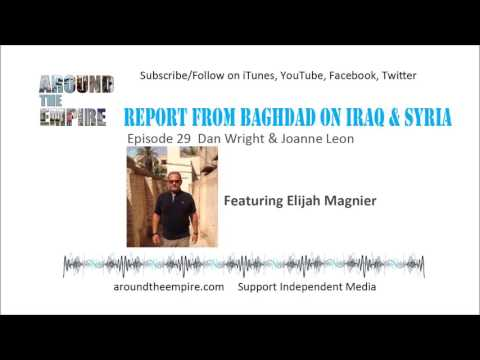 Ep. 29 Report From Baghdad on Iraq & Syria feat. Elijah Magnier