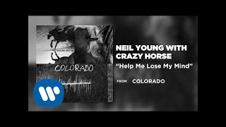 Neil Young With Crazy Horse - Help Me Lose My Mind [Official Audio]