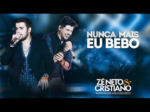 Zé Neto e Cristiano - Nunca Mais Eu Bebo (DVD Ao vivo em São José do Rio Preto)