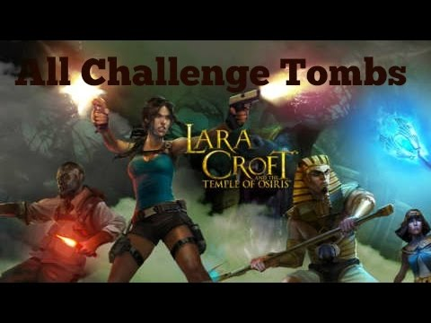 Lara Croft And The Temple Of Osiris - All Challenge Tombs