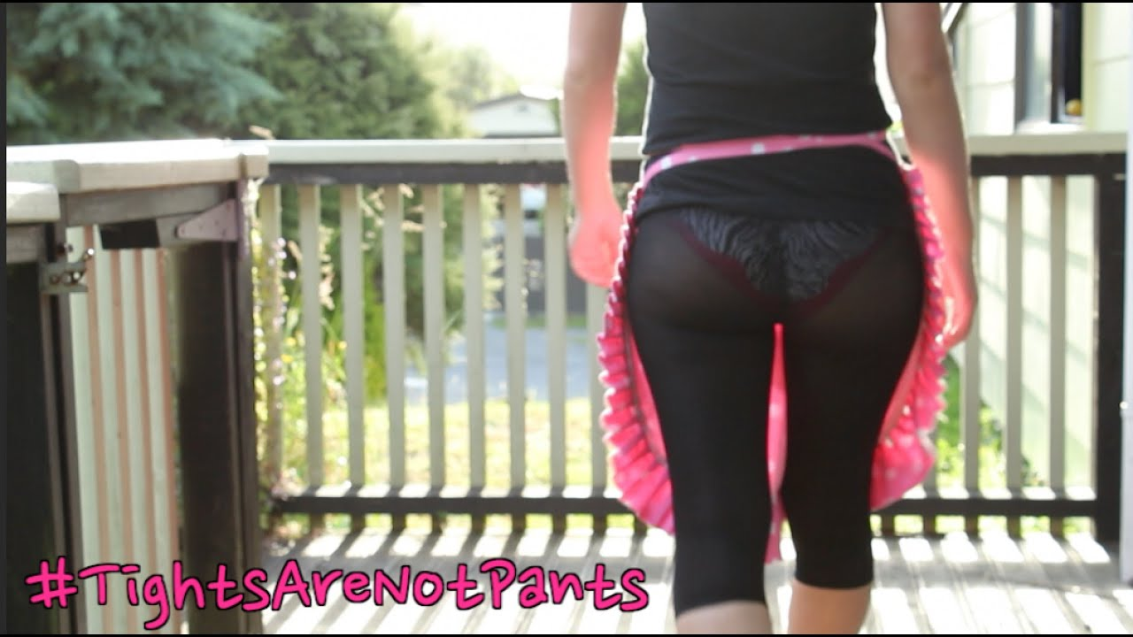 31bcb620e7a2c Tights are not pants hashtag - YouTube