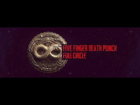 Five Finger Death Punch – Full Circle (Official Lyric Video)