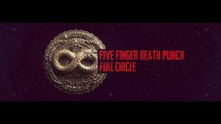 Five Finger Death Punch - Full Circle (Official Lyric Video)