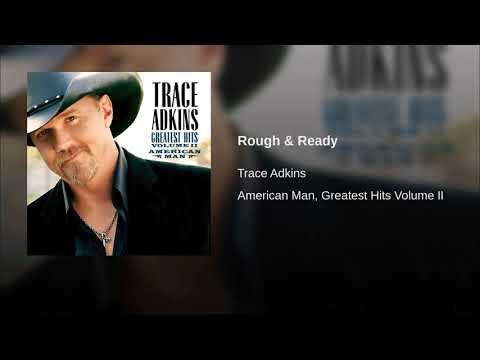 ROUGH & READY  TRACE ADKINS