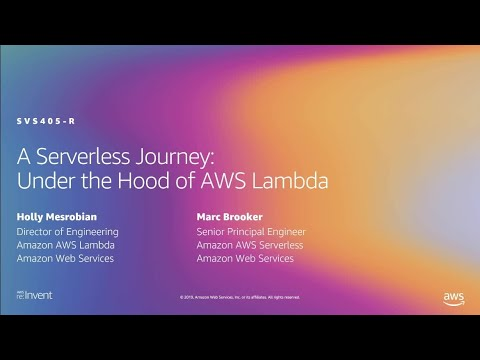 AWS re:Invent 2019: [REPEAT 1] A serverless journey: AWS Lambda under the hood (SVS405-R1)