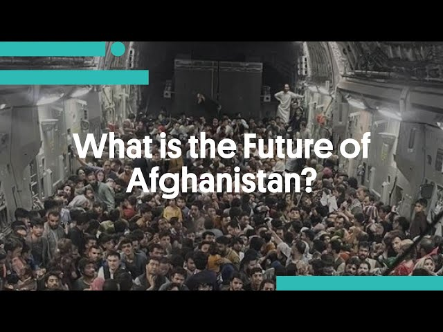 What is the Future of Afghanistan?