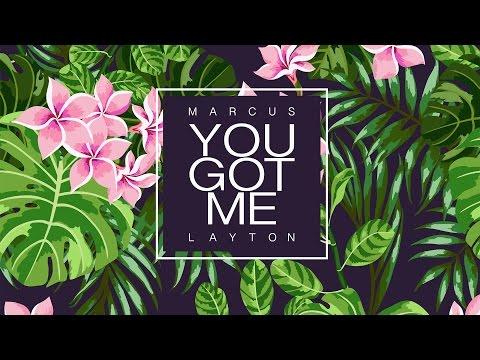 Marcus Layton - You Got Me