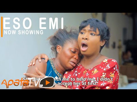 Download or Watch : Eso Emi Latest Yoruba Movie 2021 Drama