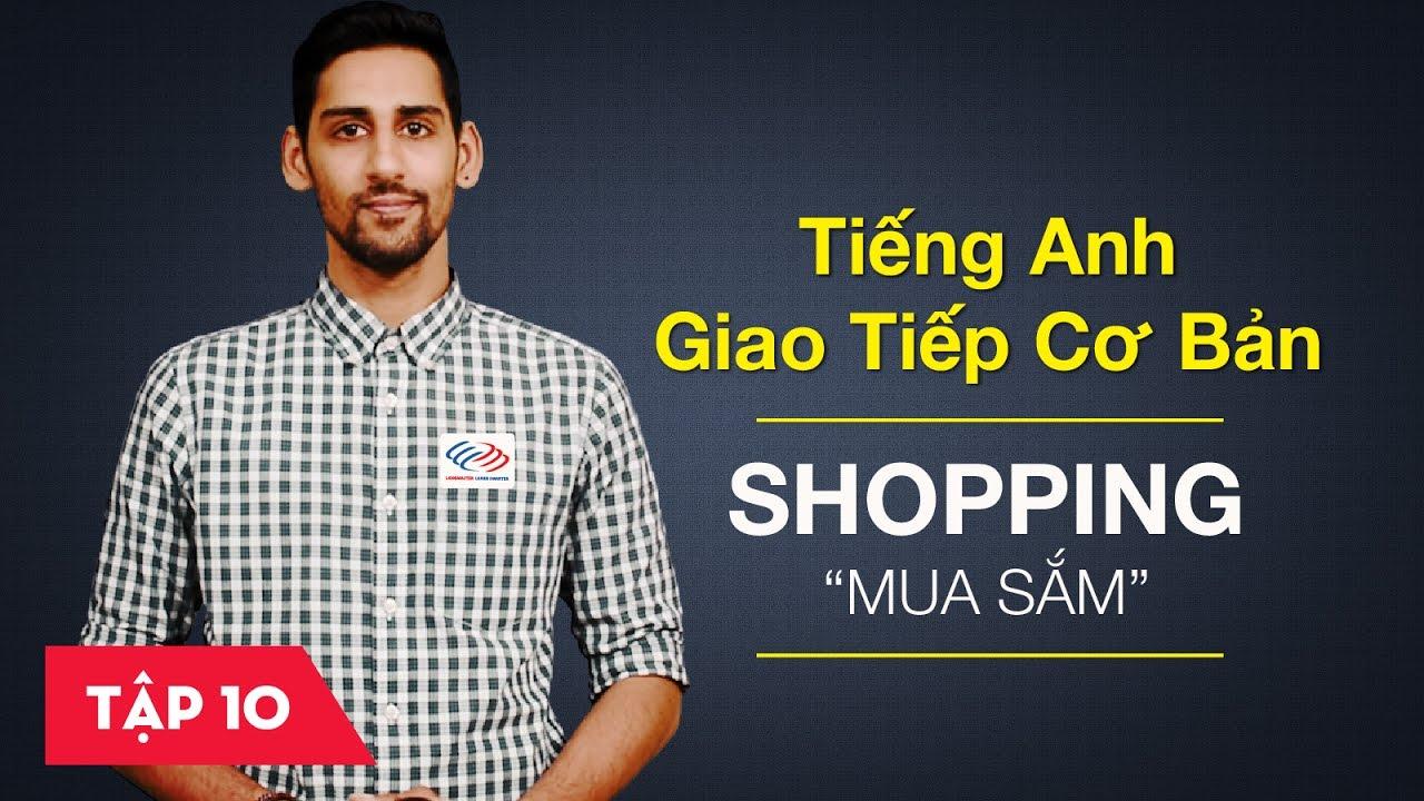 Tiếng Anh giao tiếp cơ bản – Bài 10: Shopping – Mua sắm [Học tiếng Anh giao tiếp #6]