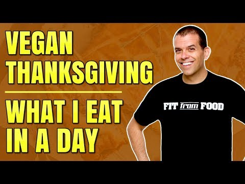 VEGAN AT THANKSGIVING / WHAT I EAT IN A DAY